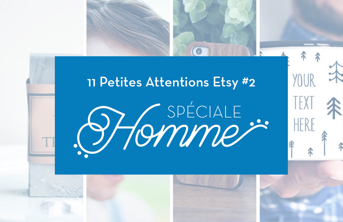 11 petites attentions etsy homme